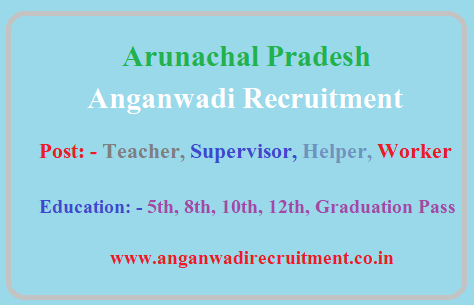 Arunachal Pradesh Anganwadi Recruitment 2020